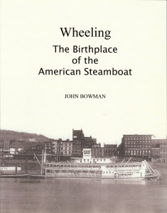 Wheeling The Birthplace of the American Steamboat
